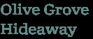 Olive Grove Hideaway